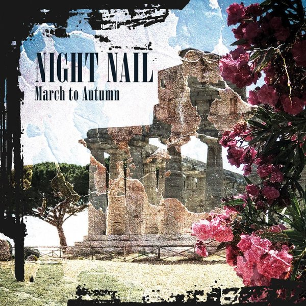 "NIGHT NAIL - ""March to Autumn"" - Compact Disc"